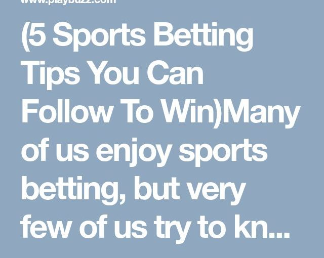 (5 Sports Betting Tips You Can Keep Tracking) Many of us ...