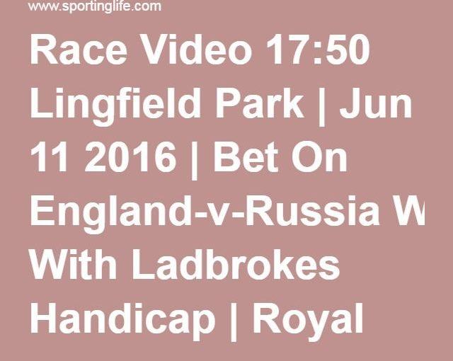 วิดีโอบนรถตู้ที่สอง 17:50 Lingfield Park | 11 มิถุนายน 2016 | ตีแผ่: เปิดใจเอเย่นต์ 'ม. ต้น …