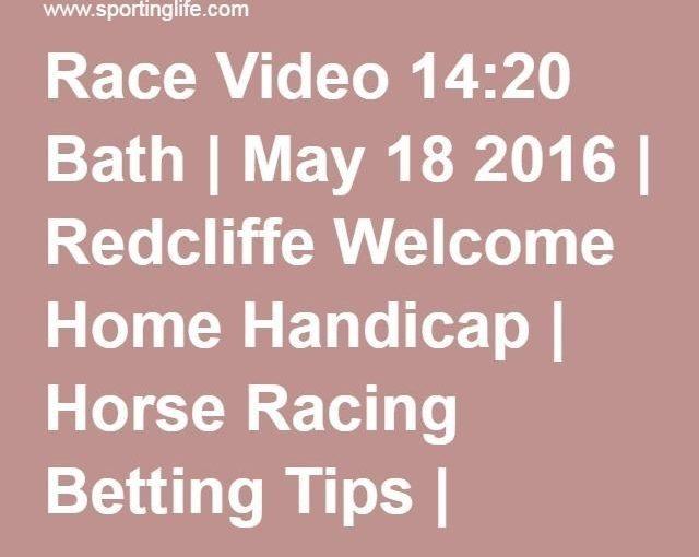 วิดีโอการแข่งขัน 14:20 Bath | 18 พฤษภาคม 2016 | Redcliffe ยินดีต้อนรับสู่หน้าแรกช่วยเหลือ | ม้า Ra …