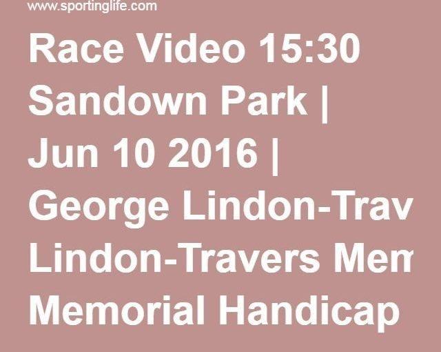 หนังเรื่องที่สาม 15:30 Sandown Park | 10 มิถุนายน 2016 | ตีแผ่: เจ้าโลก.. เจ้าปัญหาตอ …